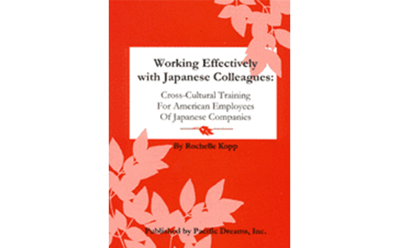 Working Effectively with Japanese Colleagues: Cross-cultural Training for American Employees of Japanese Companies